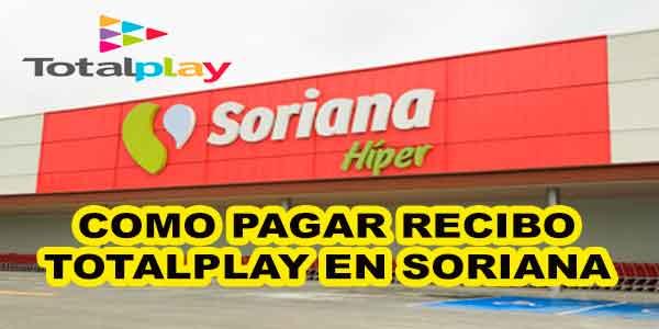 Como pagar recibo totalplay en Soriana