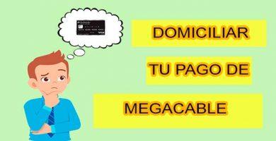 Domiciliar tu pago megacable
