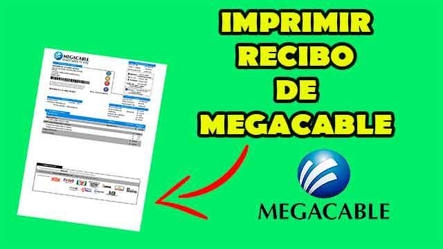 Imprimir recibo de megacable